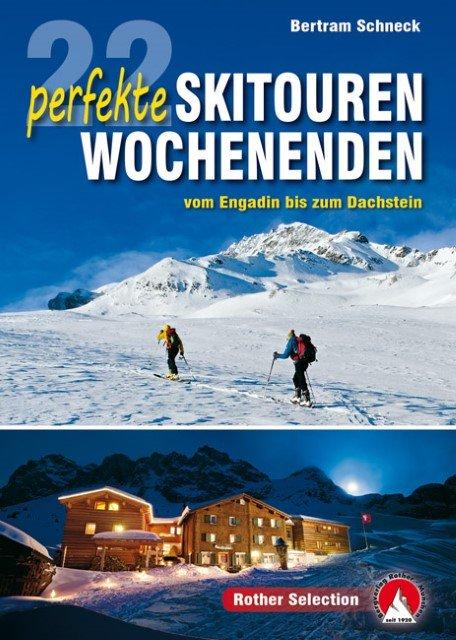 22 perfekte Skitouren-Wochenenden | skigids 9783763331840  Bergverlag Rother Rother Selection  Cadeau-artikelen, Wintersport Zwitserland en Oostenrijk (en Alpen als geheel)