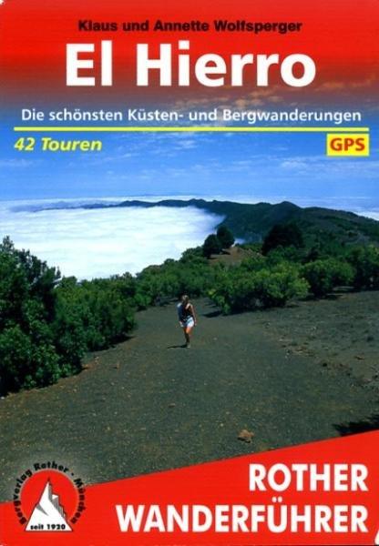 El Hierro   Rother Wanderführer (wandelgids) 9783763340729  Bergverlag Rother RWG  Wandelgidsen El Hierro