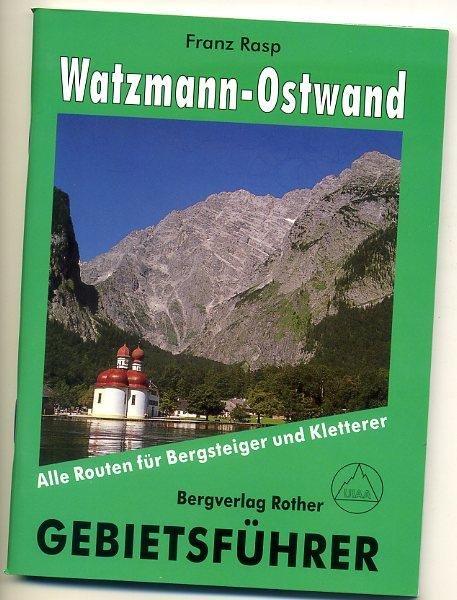 Gebietsführer Watzmann Ostwand 9783763341412  Bergverlag Rother Gebietsführer  Klimmen-bergsport Beierse Alpen en München