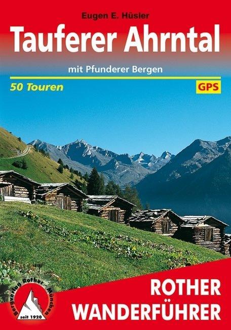 Tauferer Tal und Ahrntal | Rother Wanderführer (wandelgids) 9783763341863  Bergverlag Rother RWG  Wandelgidsen Zuidtirol, Dolomieten, Friuli, Venetië, Emilia-Romagna