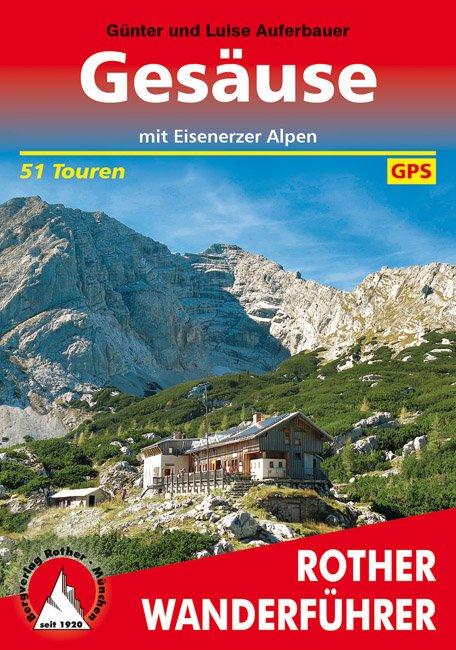 Gesäuse - mit Eisenerzer Alpen | Rother Wanderführer 9783763342136  Bergverlag Rother RWG  Wandelgidsen Salzburg, Karinthië, Tauern, Stiermarken