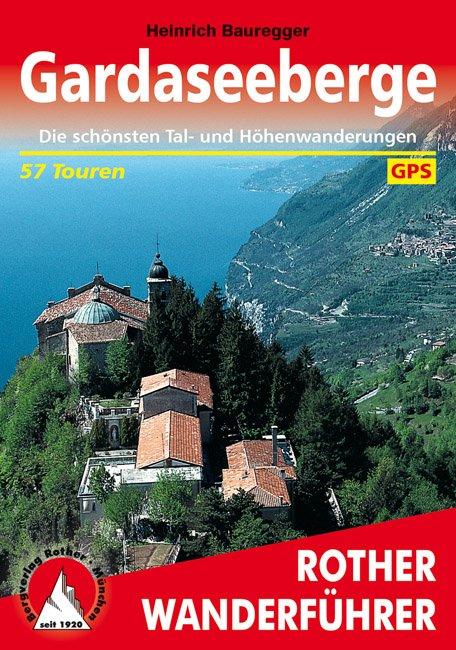 Gardaseeberge | Rother Wanderführer (wandelgids) 9783763342563  Bergverlag Rother RWG  Wandelgidsen Gardameer