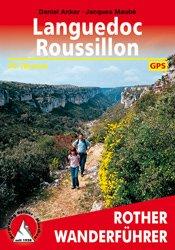 Languedoc - Roussillon | Rother Wanderführer (wandelgids) 9783763343065 Daniel Anker, Jacques Maubé Bergverlag Rother RWG  Wandelgidsen Languedoc, Hérault, Aude