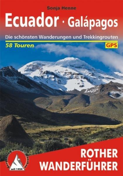 Ecuador – Galapagos | Rother Wanderführer (wandelgids) 9783763343751  Bergverlag Rother RWG  Wandelgidsen Ecuador, Galapagos