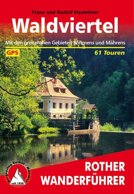 Waldviertel   Rother Wanderführer (wandelgids) 9783763344000  Bergverlag Rother RWG  Wandelgidsen Wenen, Noord- en Oost-Oostenrijk