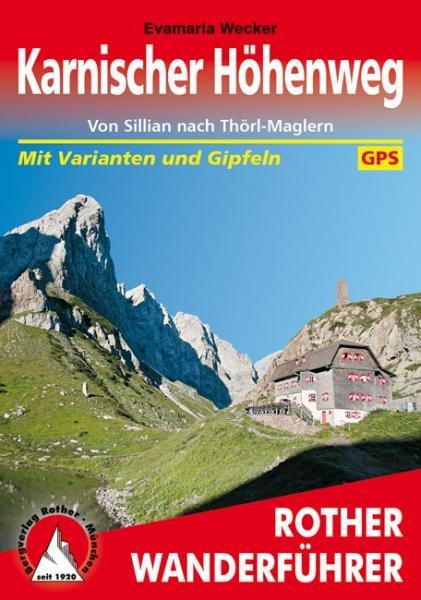 Karnischer Höhenweg | Rother Wanderführer (wandelgids) 9783763344048 Evamaria Wecker Bergverlag Rother RWG  Meerdaagse wandelroutes, Wandelgidsen Salzburg, Karinthë, Tauern, Stiermarken