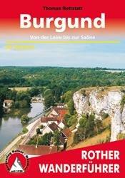 Burgund (Bourgogne) | Rother Wanderführer (wandelgids) 9783763344086 Thomas Rettstatt Bergverlag Rother RWG  Wandelgidsen, Wijnreisgidsen Bourgogne, Morvan, Côte-d'Or