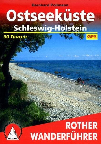 Ostseeküste Schleswig-Holstein | Rother Wanderführer (wandelgids) 9783763344253  Bergverlag Rother RWG  Wandelgidsen Schleswig-Holstein, Lübeck