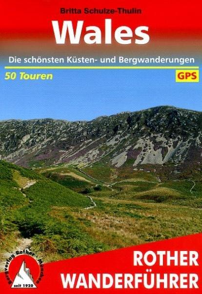 Wales | Rother Wanderführer (wandelgids) 9783763344291  Bergverlag Rother RWG  Wandelgidsen Wales