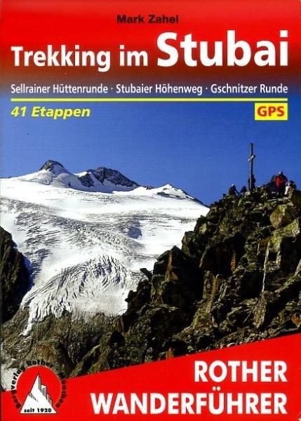 Trekking im Stubai, Stubaier Höhenweg | Rother Wanderführer 9783763344376  Bergverlag Rother RWG  Meerdaagse wandelroutes, Wandelgidsen Tirol & Vorarlberg