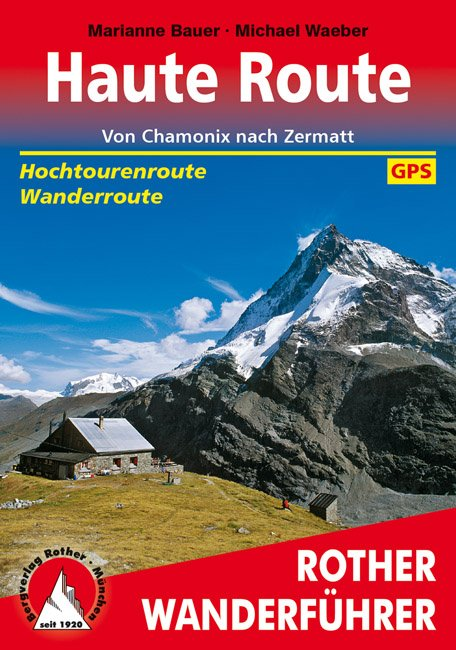Haute Route | Rother Wanderführer (wandelgids) 9783763344604  Bergverlag Rother RWG  Meerdaagse wandelroutes, Wandelgidsen Wallis