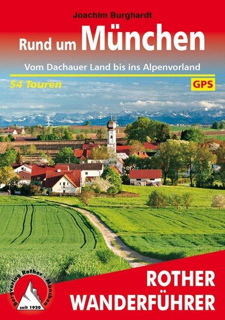 Rund um München | Rother Wanderführer (wandelgids) 9783763344710  Bergverlag Rother RWG  Wandelgidsen München
