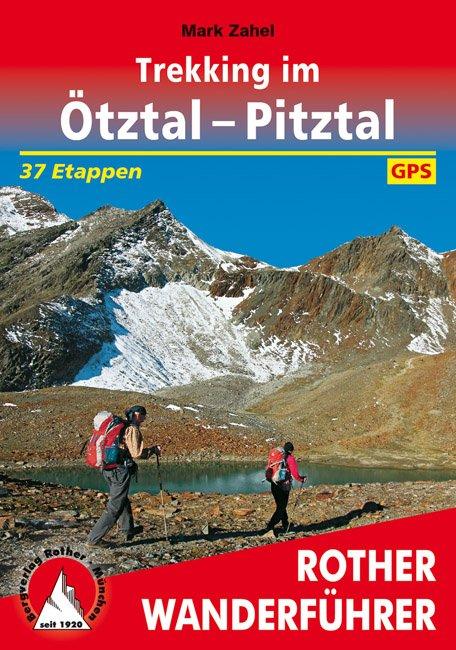 Trekking im Ötztal und Pitztal | Rother Wanderführer (wandelgids) 9783763344994 Mark Zahel Bergverlag Rother RWG  Wandelgidsen Tirol & Vorarlberg