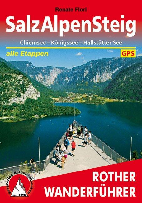 SalzAlpenSteig | Rother Wanderführer (wandelgids) 9783763345052  Bergverlag Rother RWG  Meerdaagse wandelroutes, Wandelgidsen Beierse Alpen en München, Salzburg, Karinthë, Tauern, Stiermarken