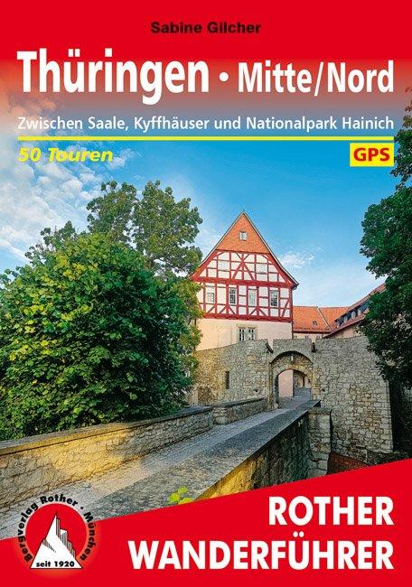 Thüringen - Mitte/Nord Rother Wanderführer 9783763345199  Bergverlag Rother RWG  Wandelgidsen Thüringen, Weimar, Rennsteig