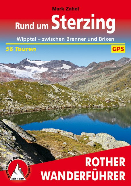 Sterzing, Rund um  | Rother Wanderführer (wandelgids) 9783763345205  Bergverlag Rother RWG  Wandelgidsen Zuidtirol, Dolomieten, Friuli, Venetië, Emilia-Romagna