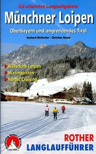 Münchner Loipen (langlaufgids) 9783763358052  Bergverlag Rother Rother Wanderbuch  Wintersport Beierse Alpen