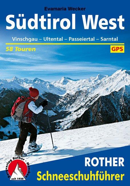 Südtirol West Rother Schneeschuhführer (sneeuwschoenwandelgids) 9783763358090  Bergverlag Rother RWG  Wintersport Zuid-Tirol, Dolomieten