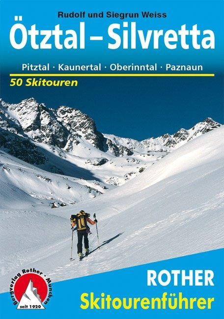 Ötztal - Silvretta 9783763359172  Bergverlag Rother Rother Skiführer  Wintersport Tirol & Vorarlberg