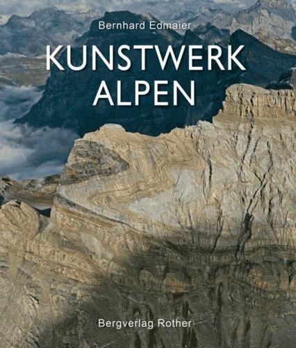 Rother: Kunstwerk Alpen | fotoboek Bernhard Edmaier 9783763370603 Bernhard Edmaier Bergverlag Rother   Fotoboeken, Landeninformatie Zwitserland en Oostenrijk (en Alpen als geheel)