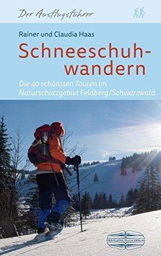 Schneeschuhwandern im Schwarzwald 9783765087189 Rainer und Claudia Haas Braun Buchverlag   Wintersport Baden-Württemberg, Zwarte Woud