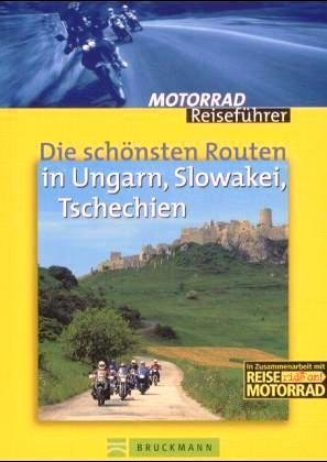 Ungarn / Slowakei / Tschechien 9783765437359  Bruckmann Motorrad Guide  Motorsport, Reisgidsen Centraal- en Oost-Europa, Balkan, Siberië
