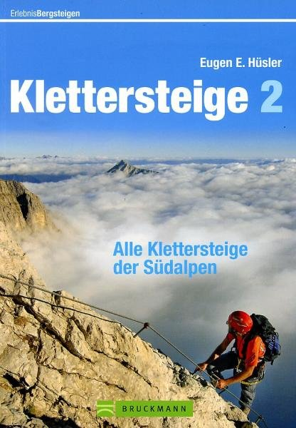 Klettersteige, Band 2: Südalpen 9783765457302 Eugen Hüsler Bruckmann   Klimmen-bergsport Zwitserland en Oostenrijk (en Alpen als geheel)
