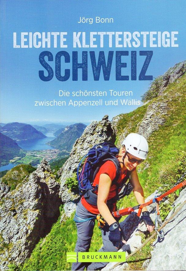 Leichte Klettersteige Schweiz 9783765459382 Jörg Bonn Bruckmann   Klimmen-bergsport Zwitserland
