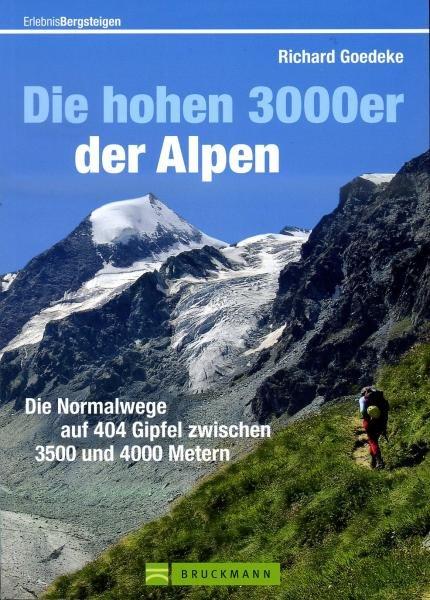 Die hohen 3000er der Alpen 9783765461224 Richard Goedeke Bruckmann   Klimmen-bergsport Zwitserland en Oostenrijk (en Alpen als geheel)