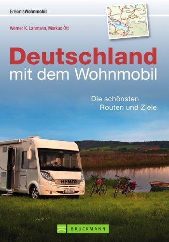 Deutschland mit dem Wohnmobil 9783765461576  Bruckmann Bruckmann, mit dem Wohnmobil  Campinggidsen, Op reis met je camper Duitsland