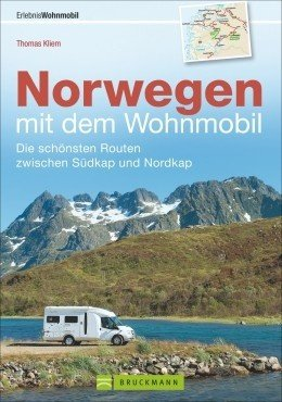 Norwegen mit dem Wohnmobil 9783765484056  Bruckmann Bruckmann, mit dem Wohnmobil  Op reis met je camper, Reisgidsen Noorwegen