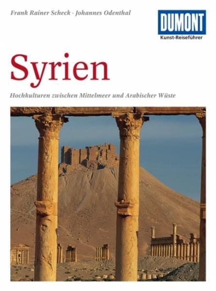 Syrien 9783770139781  Dumont Kunstreiseführer  Reisgidsen Syrië, Libanon, Jordanië, Irak