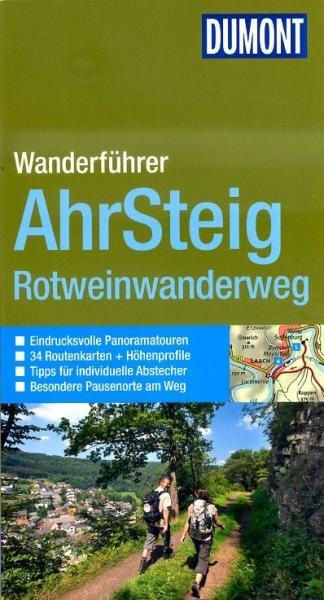 Ahrsteig, Rotweinwanderweg 9783770180349  Dumont Dumont-Wandern  Wandelgidsen Eifel, Moezel, Rheinland-Pfalz