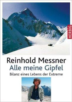 Reinhold Messner: Alle meine Gipfel 9783776625776 Reinhold Messner Herbig   Klimmen-bergsport Wereld als geheel