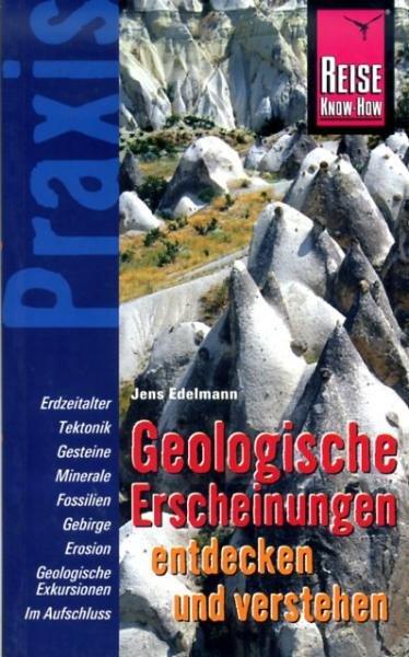 Geologische Erscheinungen entdecken und verstehen 9783831711932  Reise Know-How Praxis  Natuurgidsen Wereld als geheel