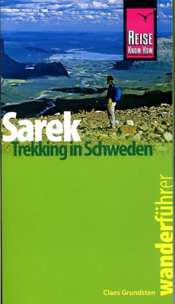Sarek | wandelgids 9783831720873 C. Grundsten Reise Know-How Wanderführer  Wandelgidsen Zweden boven Uppsala