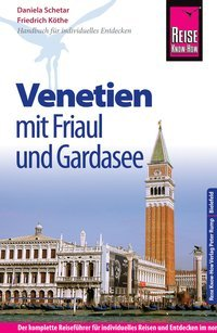 Venetien mit Friaul und Gardasee 9783831728480  Reise Know-How   Reisgidsen Gardameer, Venetië, Veneto, Friuli