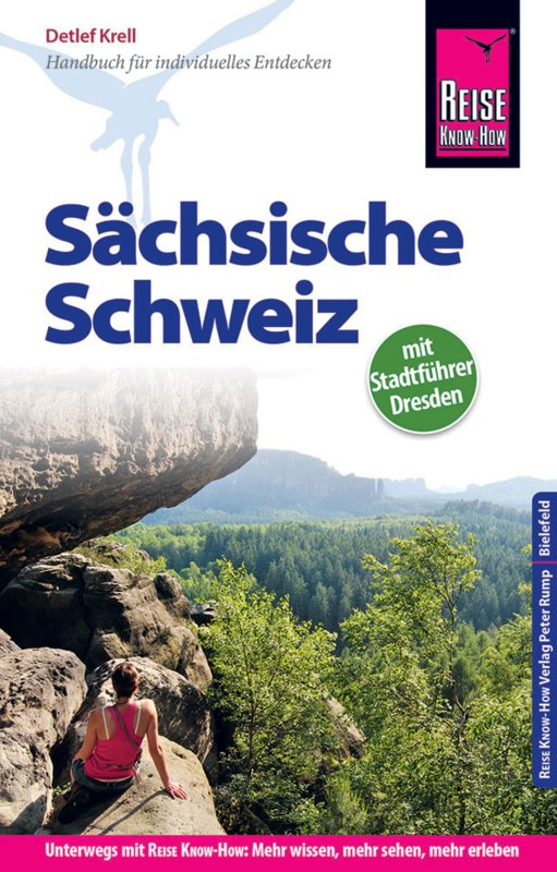 Sächsische Schweiz (mit Stadtführer Dresden) 9783831729920  Reise Know-How   Reisgidsen Erzgebirge, Elbsandsteingebirge, Lausitz