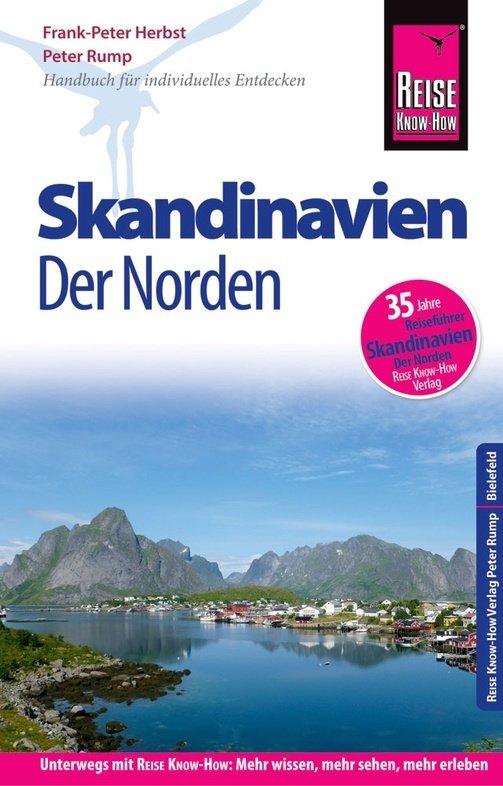 Skandinavien - Der Norden 9783831730537  Reise Know-How   Reisgidsen IJsland, Faeröer (Foroyar), Groenland