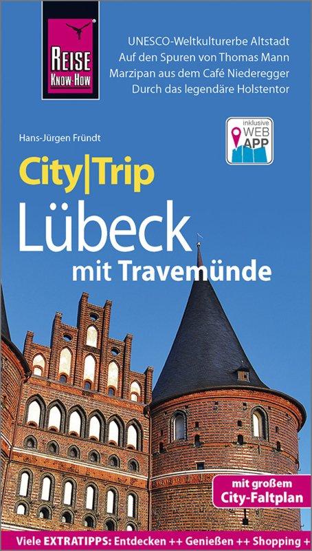 Lübeck CityTrip 9783831730834 Hans-Jürgen Fründt Reise Know-How City Trip  Reisgidsen Schleswig-Holstein, Hamburg, Niedersachsen