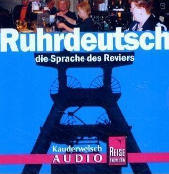 Ruhrdeutsch Audio CD 9783831761388  Kauderwelsch   Taalgidsen en Woordenboeken Niederrhein, Ruhrgebied, Keulen