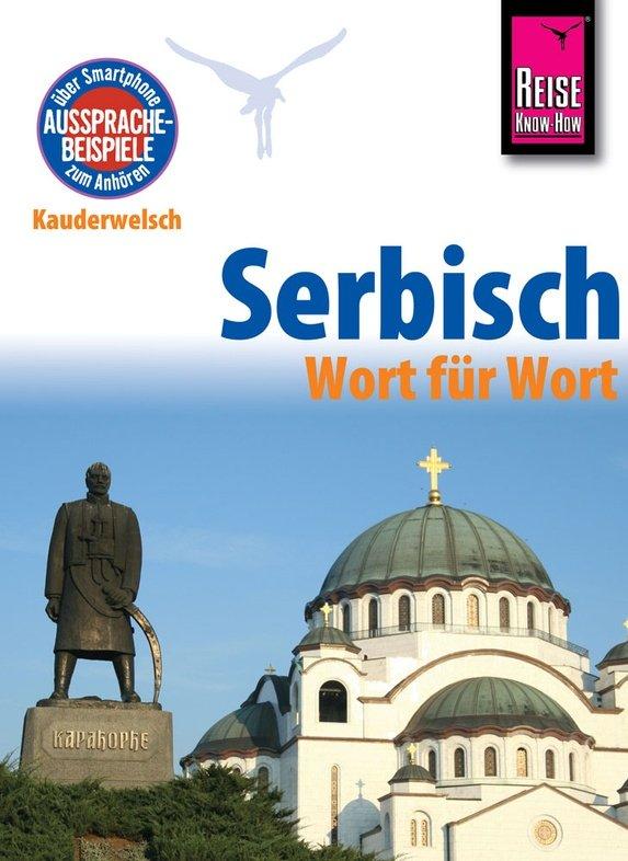 Serbisch Wort für Wort (taalgids Servisch) 9783831764617  Kauderwelsch   Taalgidsen en Woordenboeken Servië, Bosnië-Hercegovina, Macedonië, Kosovo, Montenegro
