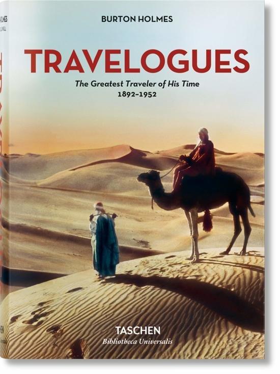 Burton Holmes Travelogues 9783836557801  Taschen   Reisverhalen Wereld als geheel