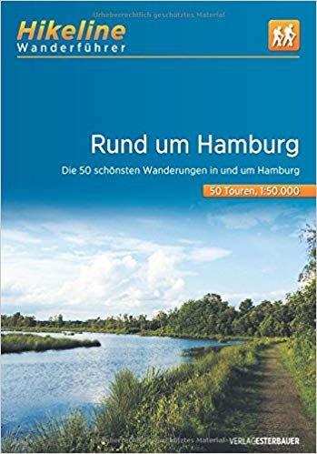 Rund um Hamburg | Hikeline Wanderführer (wandelgids) 9783850007382  Esterbauer Hikeline wandelgidsen  Wandelgidsen Hamburg