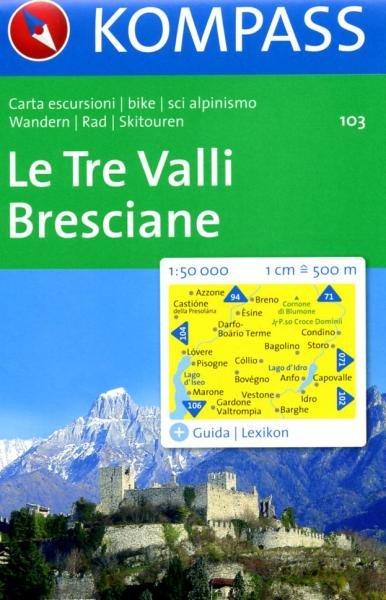KP-103  Le Tre Valli/ Bresciane 1:50.000 * 9783854915096  Kompass Wandelkaarten   Wandelkaarten Zuidtirol, Dolomieten, Friuli, Venetië, Emilia-Romagna