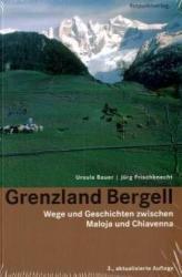 Grenzland Bergell 9783858692672  Rotpunkt Verlag, Zürich   Wandelgidsen Graubünden, Tessin