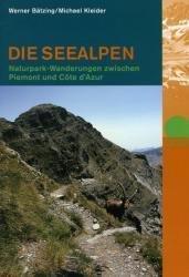 Die Seealpen 9783858693174 Werner Bätzing Rotpunkt Verlag, Zürich   Wandelgidsen Europa