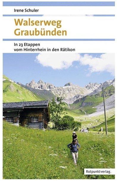 Walserweg Graubünden 9783858697349  Rotpunkt Verlag, Zürich   Wandelgidsen Graubünden, Tessin