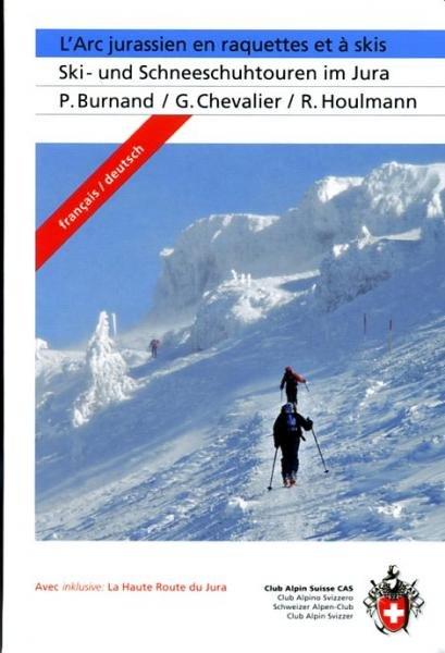 Ski- und Schneeschuhtouren im Jura 9783859022836  Schweizerische Alpen Club (SAC) SAC Clubführer  Wintersport Berner Oberland, Basel, Jura, Genève