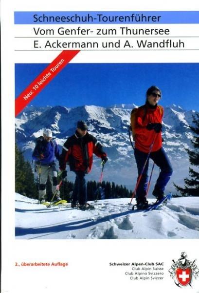 Vom Genfer- zum Thunersee (Schneeschuh-Tourenfhr.) 9783859022867  Schweizerische Alpen Club (SAC) SAC Clubführer  Wintersport Berner Oberland, Basel, Jura, Genève